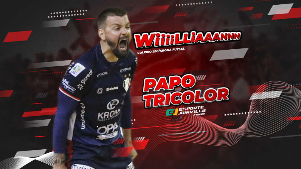 Papo Tricolor com Willian, paredão do JEC/Krona Futsal
